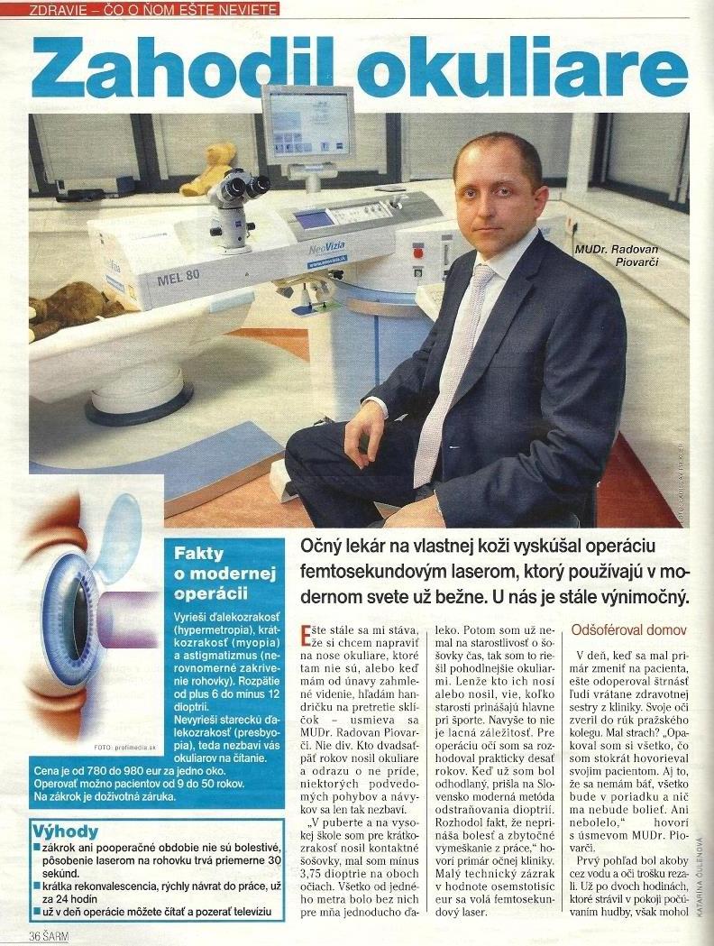 Rozhovor s primárom NeoVízie MUDr. Radovanom Piovarčim o jeho operácii  metódou NeoLASIK HD a o práci očného chirurga ... 6a05988b217